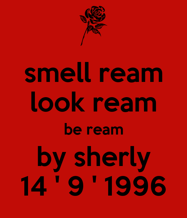 smell ream look ream be ream by sherly 14 ' 9 ' 1996