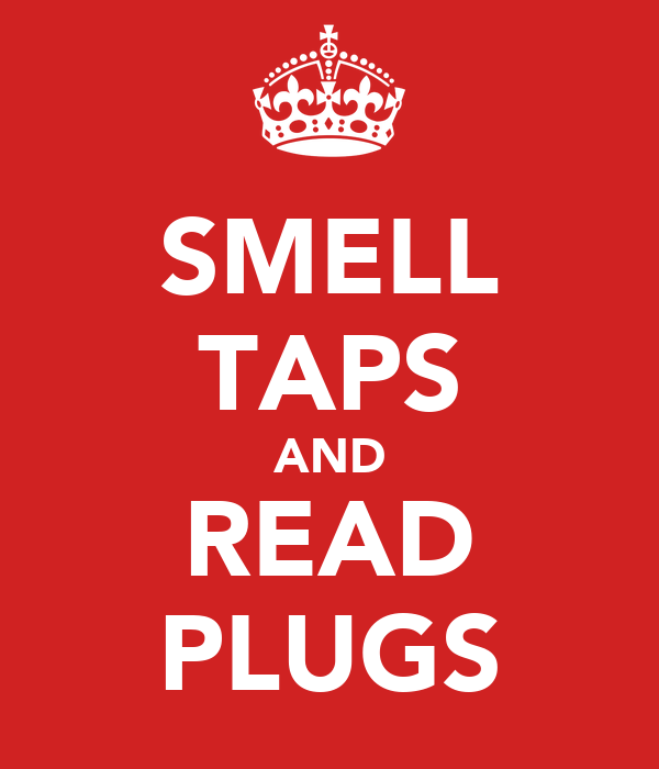 SMELL TAPS AND READ PLUGS