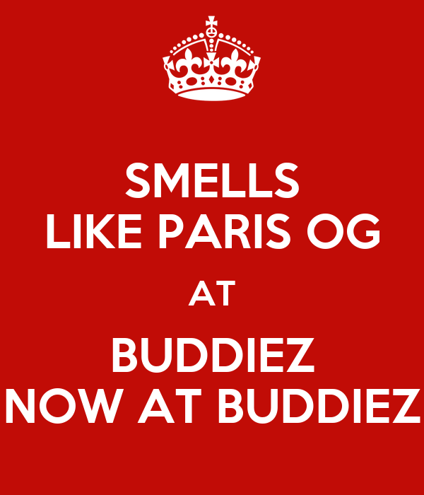 SMELLS LIKE PARIS OG AT BUDDIEZ NOW AT BUDDIEZ