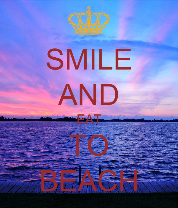 SMILE AND EAT TO BEACH