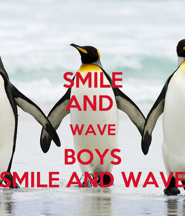 SMILE AND  WAVE BOYS SMILE AND WAVE
