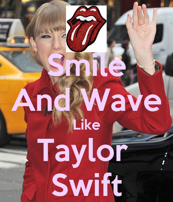 Smile And Wave Like Taylor  Swift