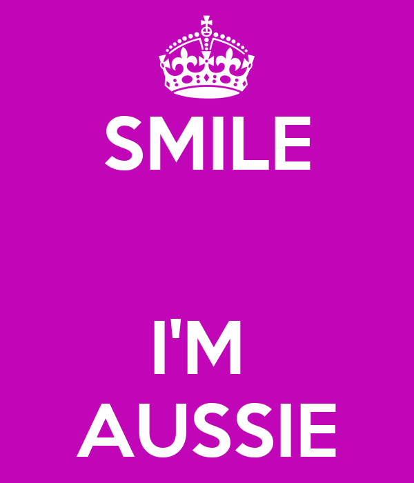 SMILE   I'M  AUSSIE