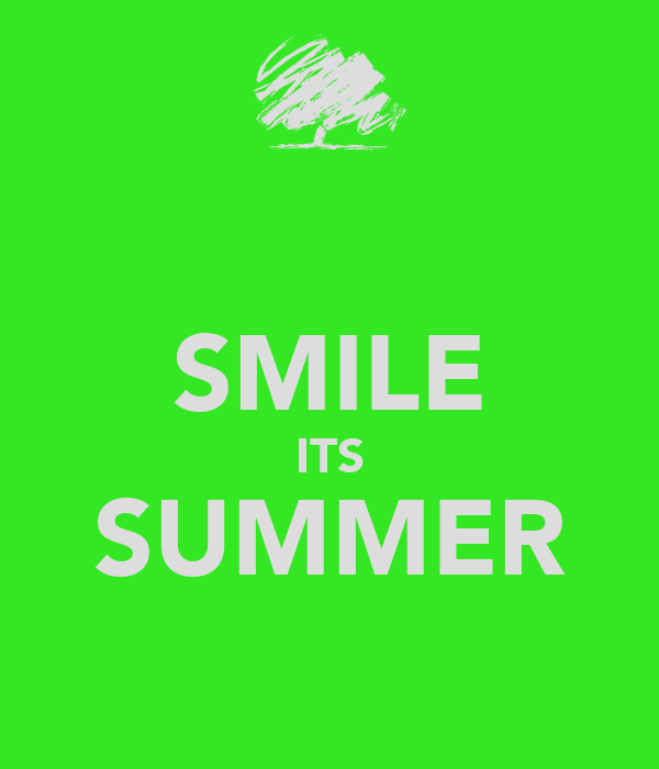 SMILE ITS SUMMER