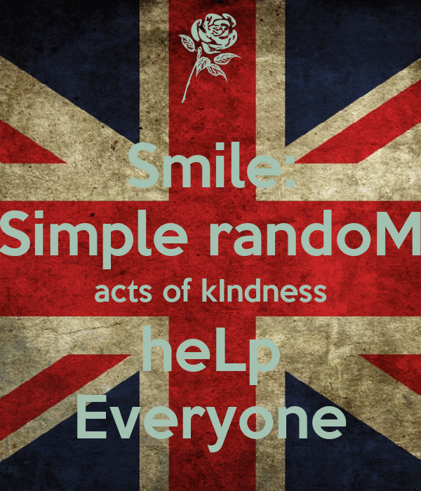 Smile: Simple randoM acts of kIndness heLp Everyone