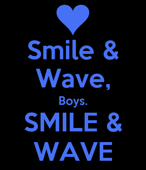 Smile & Wave, Boys. SMILE & WAVE