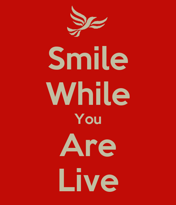 Smile While You Are Live