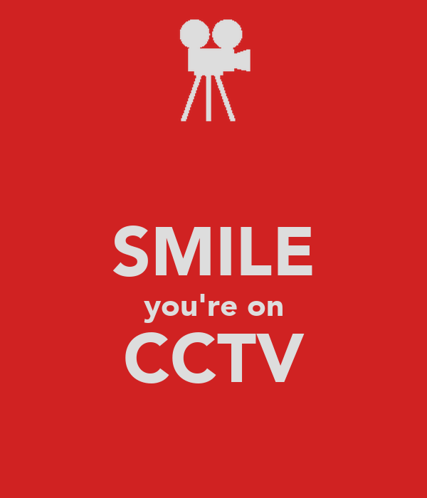 SMILE you're on CCTV