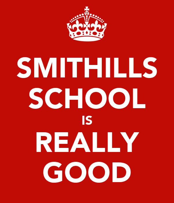 SMITHILLS SCHOOL IS REALLY GOOD