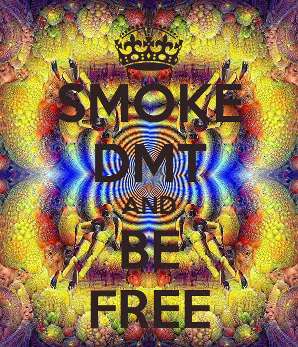 SMOKE DMT AND BE FREE