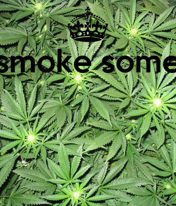 smoke some