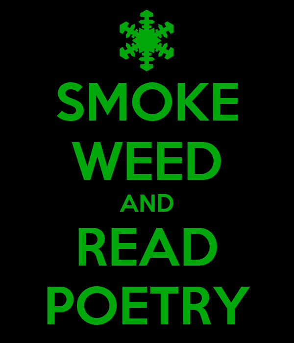 SMOKE WEED AND READ POETRY