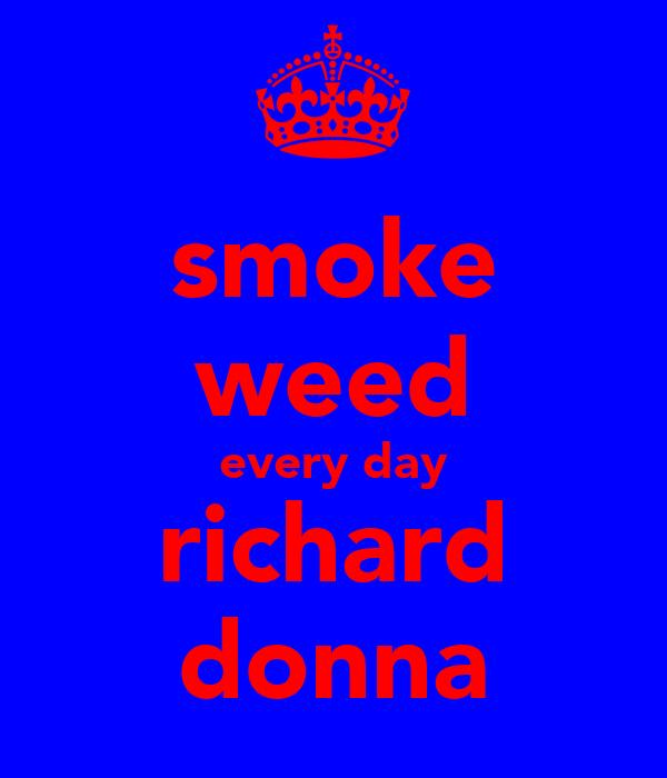 smoke weed every day richard donna