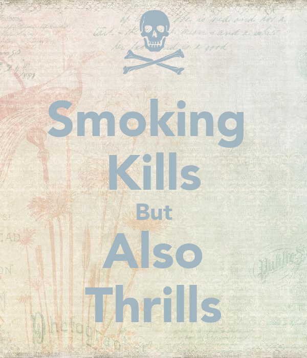 smoking thrills but kills I want a 6-7 page essay on speed thrills but kills ,,,plz help follow 2 answers 2 report abuse are you sure you want to.