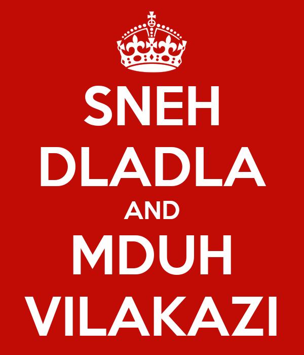 SNEH DLADLA AND MDUH VILAKAZI