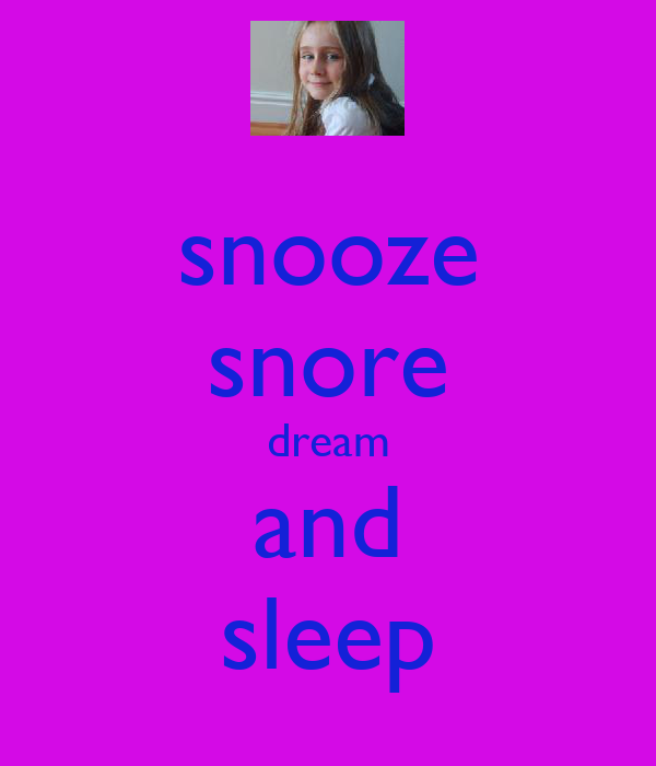 snooze snore dream and sleep