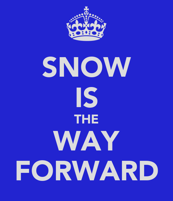SNOW IS THE WAY FORWARD