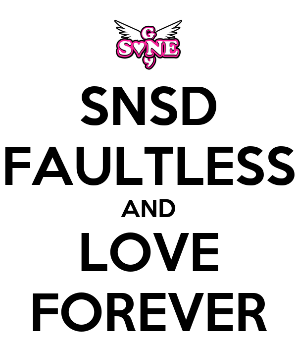 SNSD FAULTLESS AND LOVE FOREVER