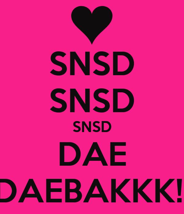 SNSD SNSD SNSD DAE DAEBAKKK!!