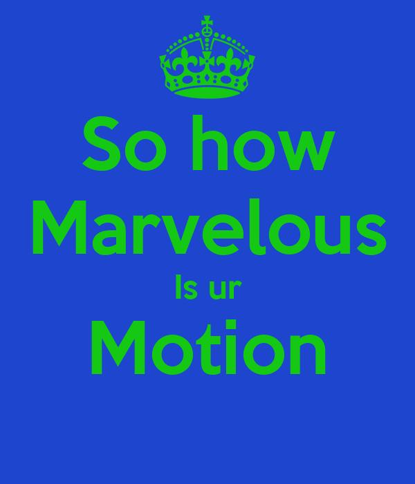 So how Marvelous Is ur Motion