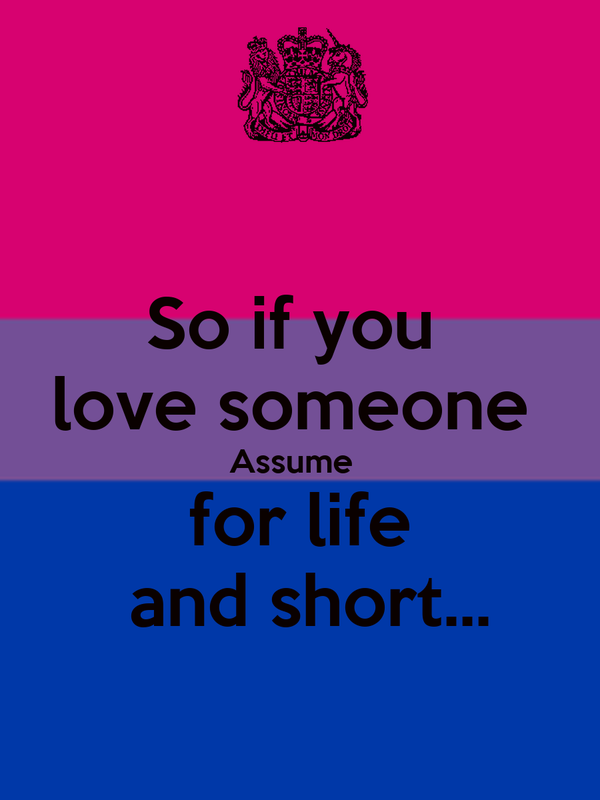 So if you  love someone  Assume    for life   and short...