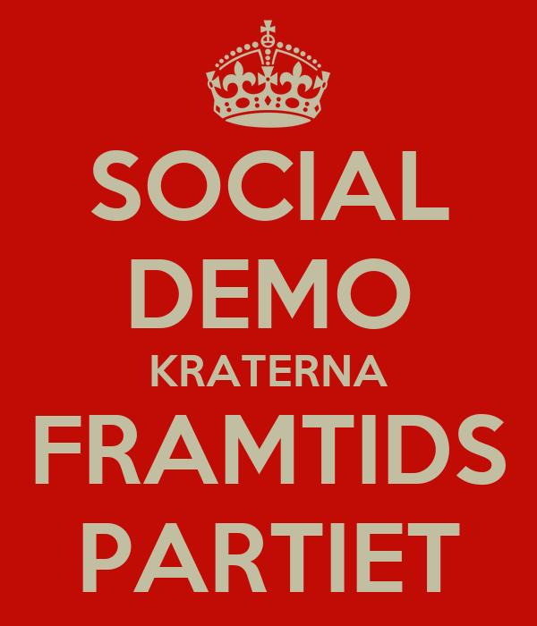 SOCIAL DEMO KRATERNA FRAMTIDS PARTIET