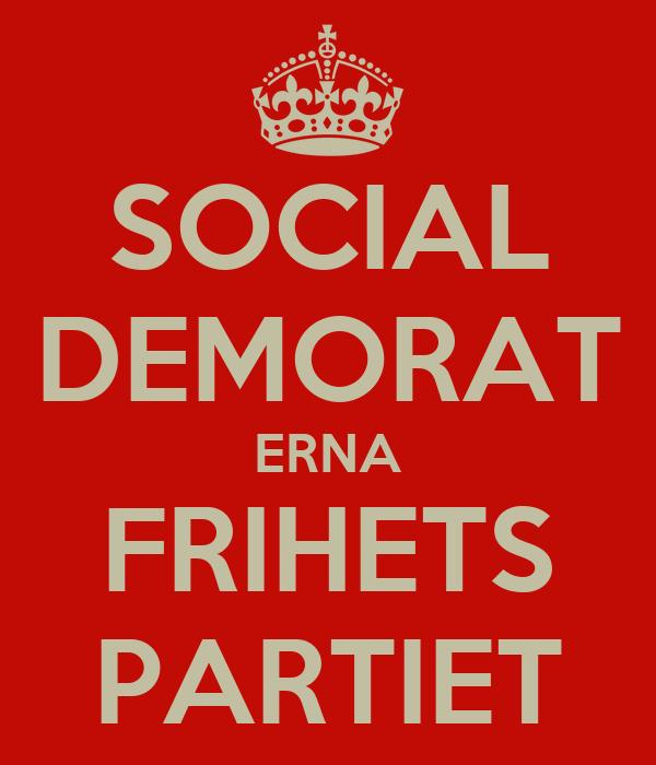 SOCIAL DEMORAT ERNA FRIHETS PARTIET