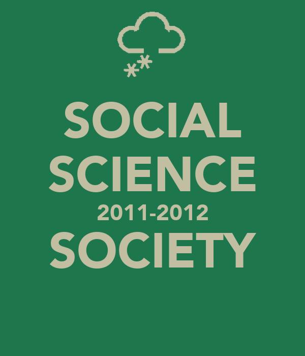 SOCIAL SCIENCE 2011-2012 SOCIETY