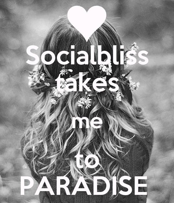 Socialbliss takes me to PARADISE
