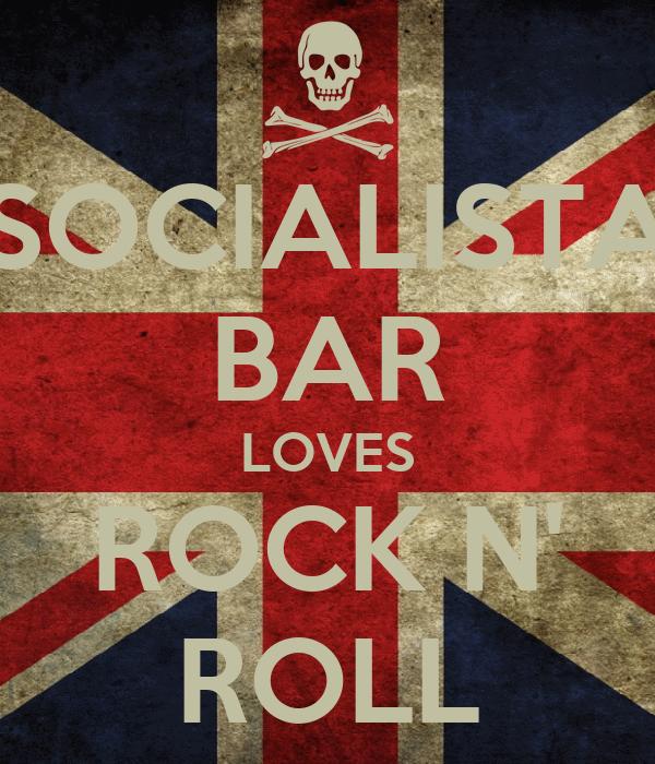 SOCIALISTA BAR LOVES ROCK N' ROLL