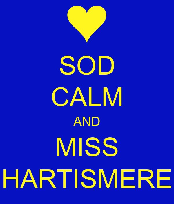 SOD CALM AND MISS HARTISMERE