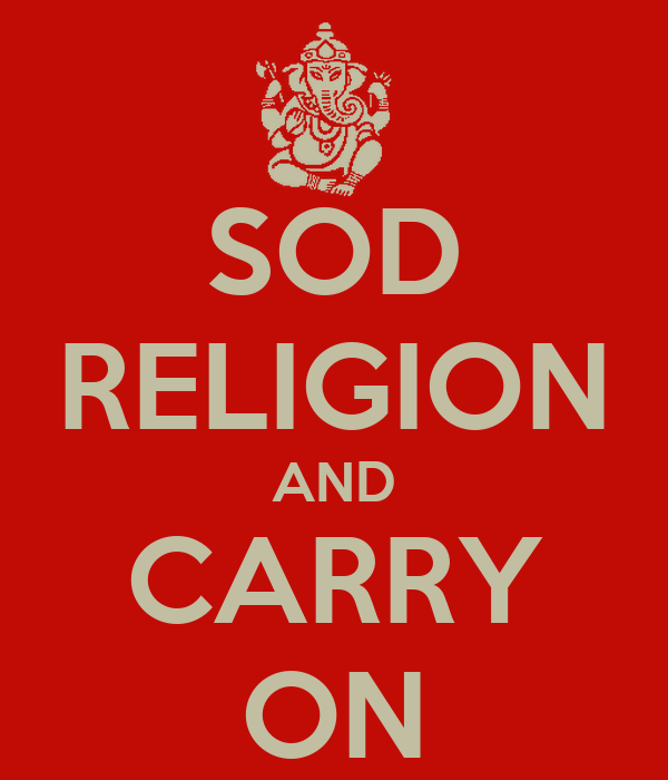 SOD RELIGION AND CARRY ON