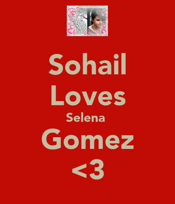 Sohail Loves Selena  Gomez <3