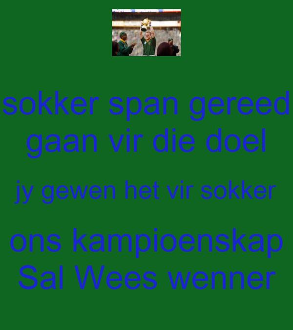 sokker span gereed gaan vir die doel jy gewen het vir sokker ons kampioenskap Sal Wees wenner