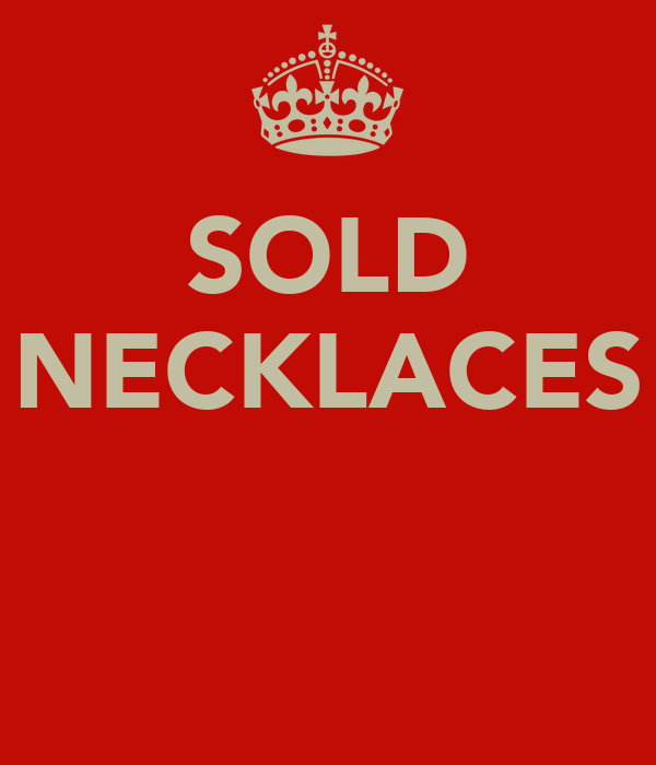 SOLD NECKLACES