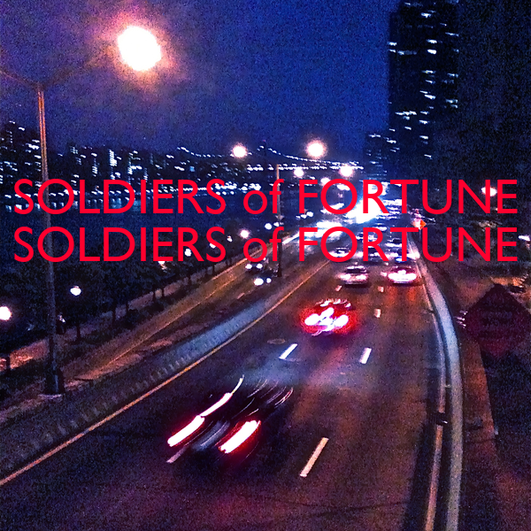 SOLDIERS of FORTUNE SOLDIERS of FORTUNE