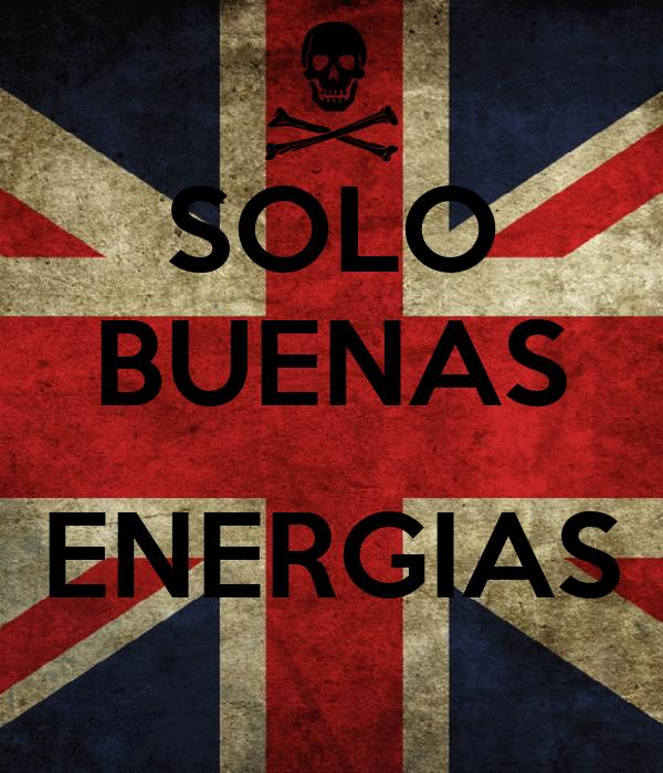 SOLO BUENAS  ENERGIAS