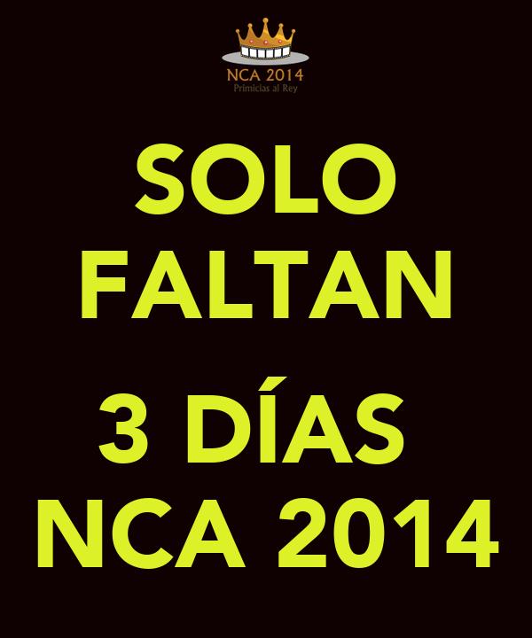 SOLO FALTAN  3 DÍAS  NCA 2014