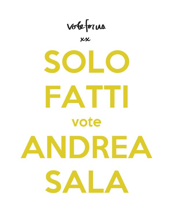 SOLO  FATTI vote ANDREA SALA