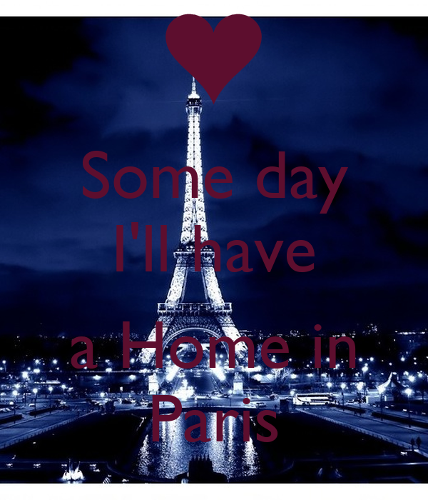 Some day I'll have  a Home in Paris