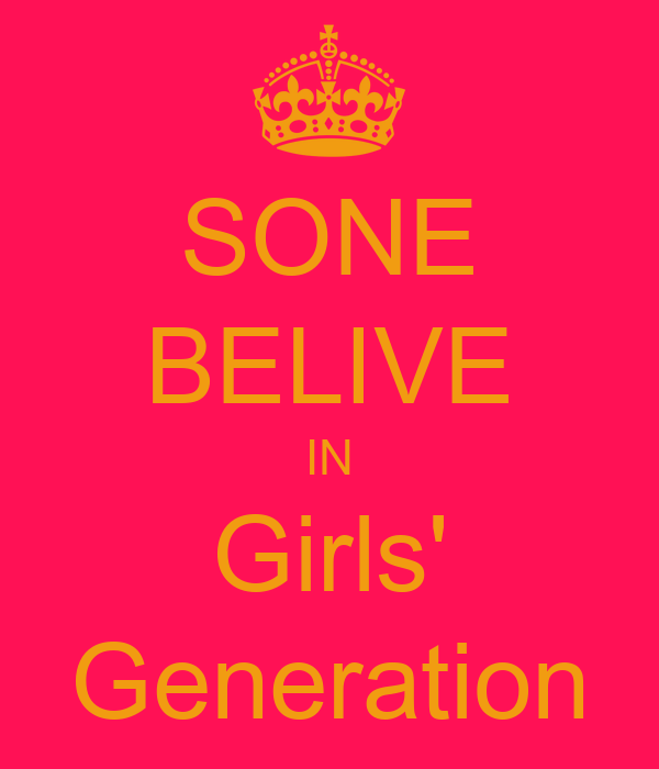SONE BELIVE IN Girls' Generation