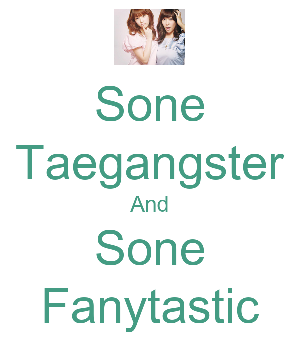 Sone Taegangster And Sone Fanytastic