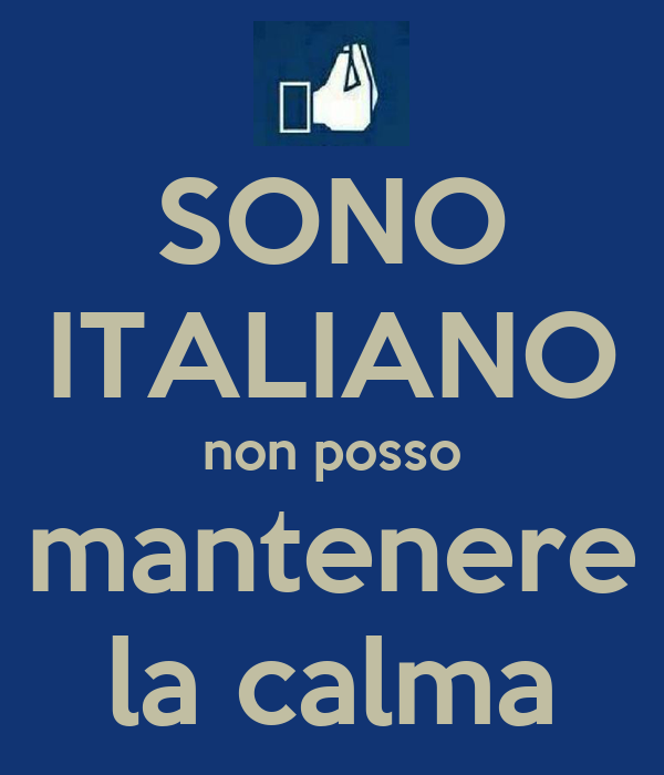 SONO ITALIANO non posso mantenere la calma