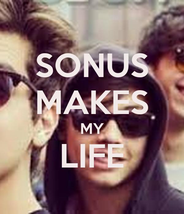SONUS MAKES MY LIFE
