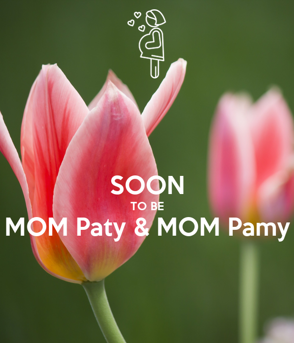 SOON TO BE MOM Paty & MOM Pamy