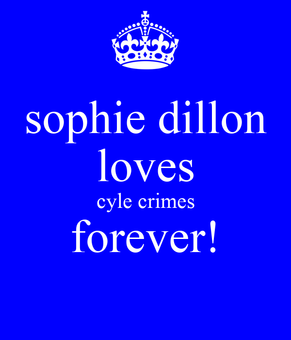 sophie dillon loves cyle crimes forever!