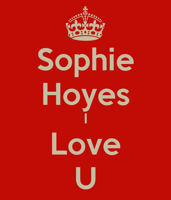 Sophie Hoyes I Love U