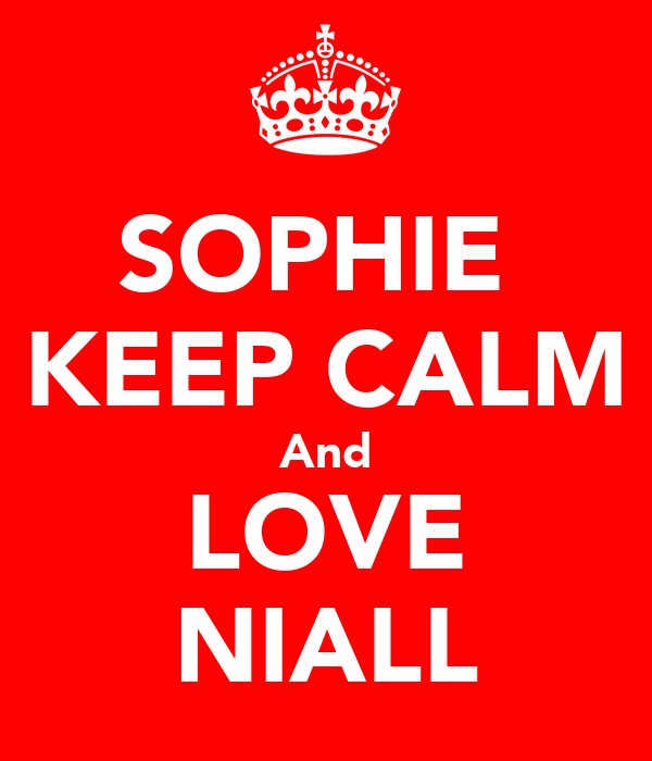 SOPHIE  KEEP CALM And LOVE NIALL