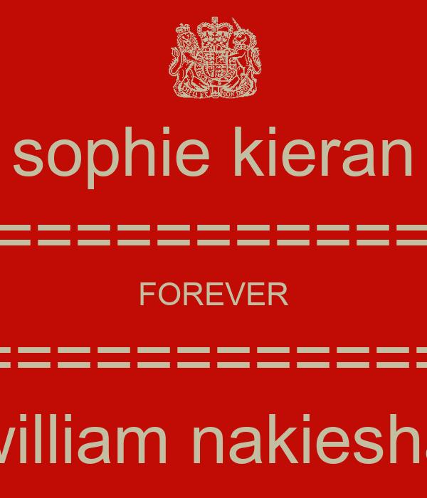 sophie kieran ================= FOREVER ================== william nakiesha