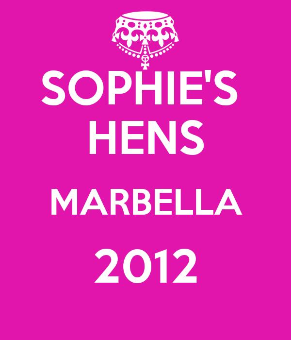 SOPHIE'S  HENS MARBELLA 2012